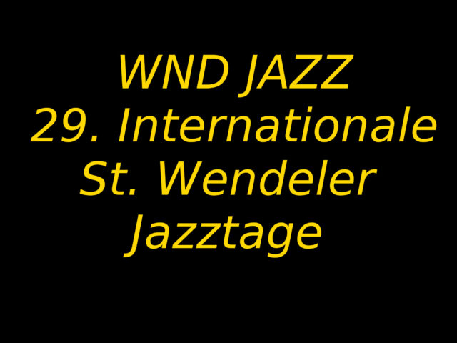 29. InternationaleSt. Wendeler Jazztage
